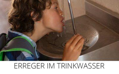 Erreger im Trinkwasser